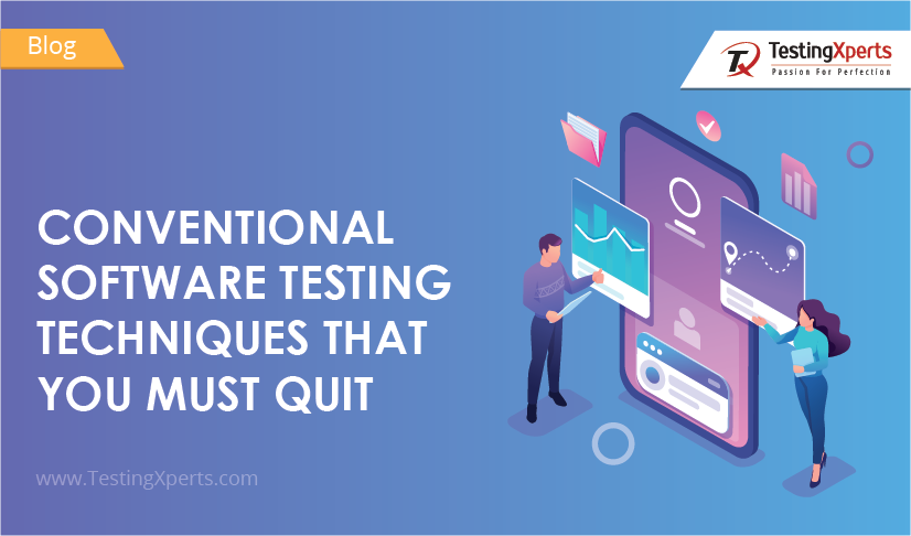 Conventional Software Testing Techniques That You Must Quit