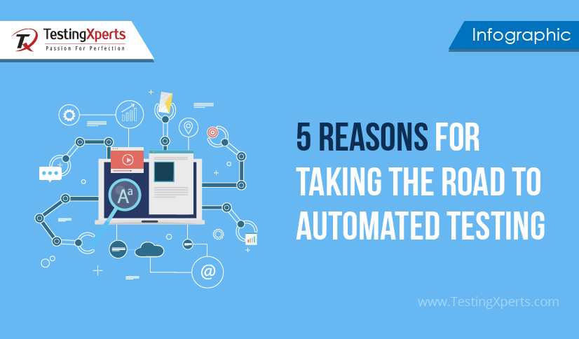 5 Reasons For Taking The Road To Automated Testing