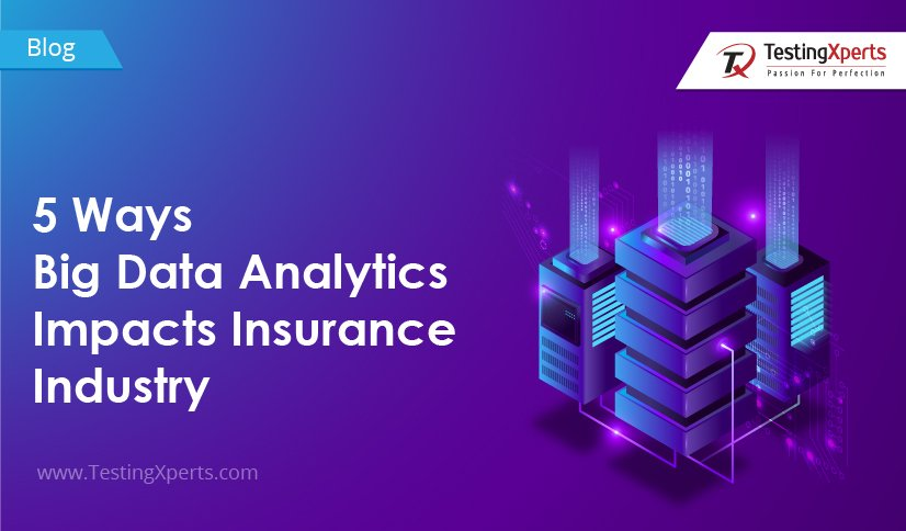 5 Ways Big Data Analytics Impacts Insurance Industry