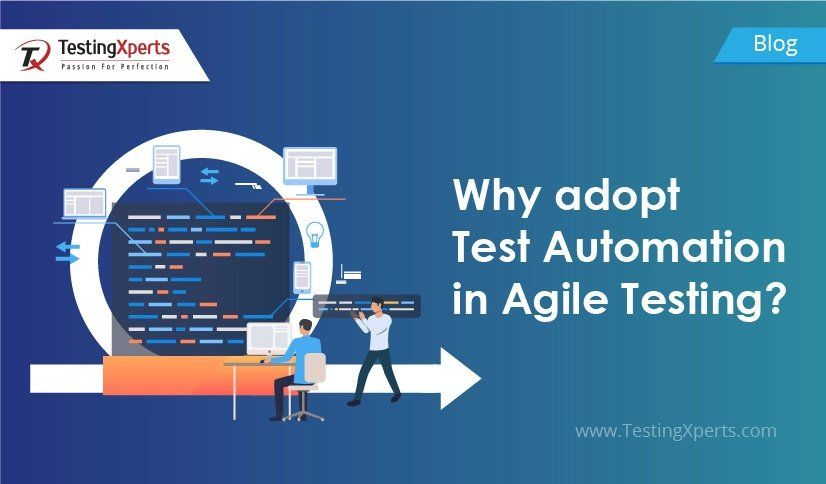Why adopt Test Automation in Agile Testing?