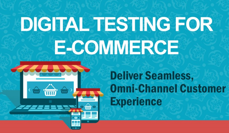E-Commerce Testing- Deliver Seamless, Omni-Channel Customer Experience