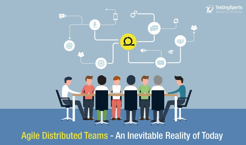Agile Distributed Teams – An Inevitable Reality of Today