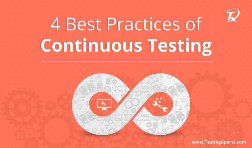 4 Best Practices of Continuous Testing You Must know