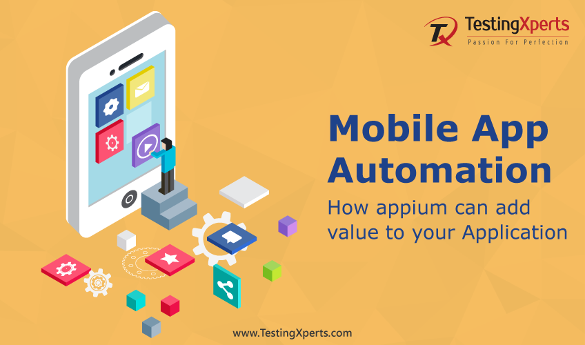 Mobile App Automation: How Appium can add Value to your Application