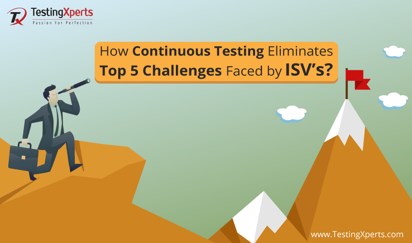 Business Challenges Faced By ISV's, Continuous testing and quality