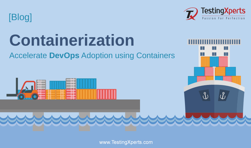 Containerization: Accelerate DevOps Adoption using Containers