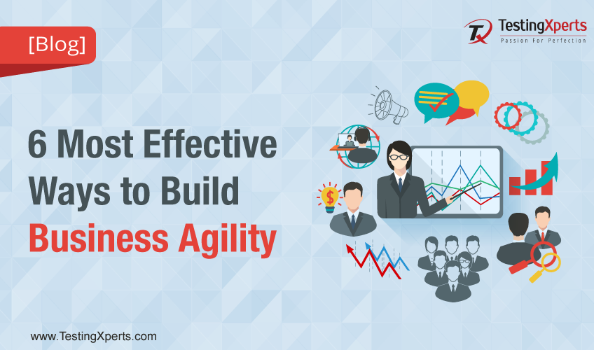 Effective Ways to Build Business Agility
