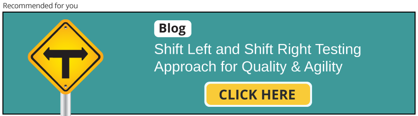 Shift Left & Shift Right Software Testing Approach for Quality & Agility