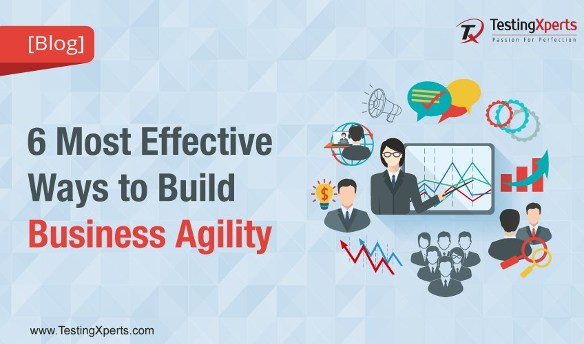 6 Most Effective Ways to Build Business Agility