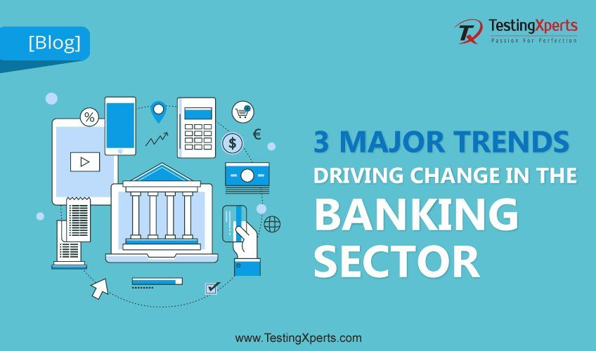 3 Major Trends Driving Change in the Banking Sector