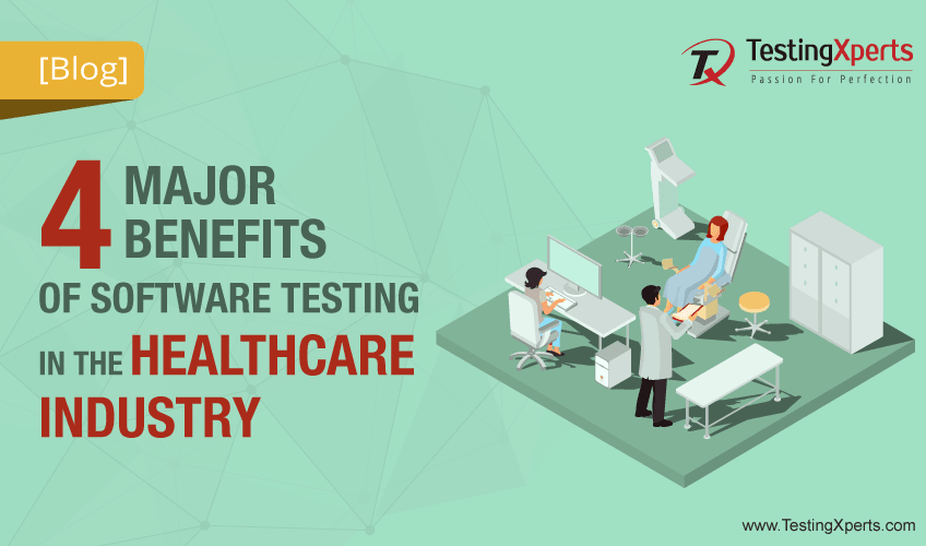 4 Major Benefits of Software Testing in the Healthcare Industry
