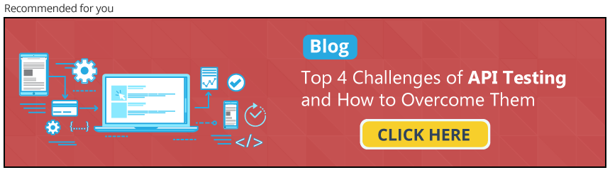 4 Challenges of API Software Testing & how to overcome them