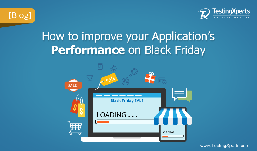 Improve your Application's Performance on Black Friday with TestingXperts