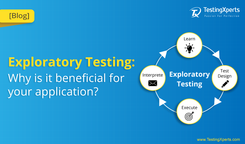 Exploratory Testing Services: Why is it beneficial for your application?