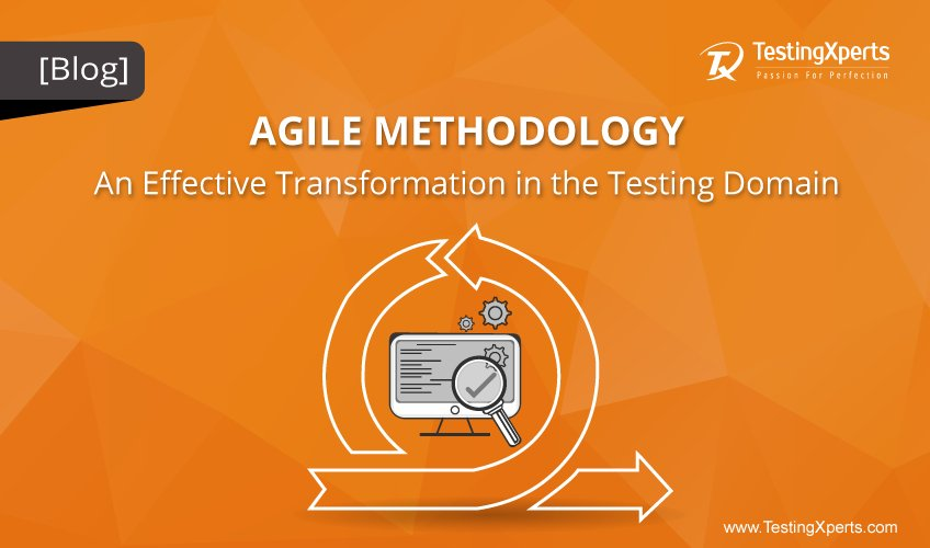 Agile Methodology- An Effective Transformation in the Testing Domain