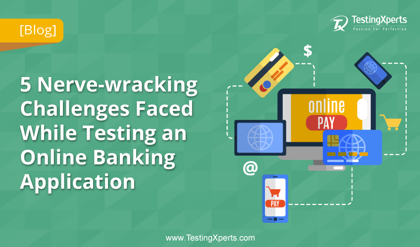 Challenges Faced While Testing a Banking and Finance Application