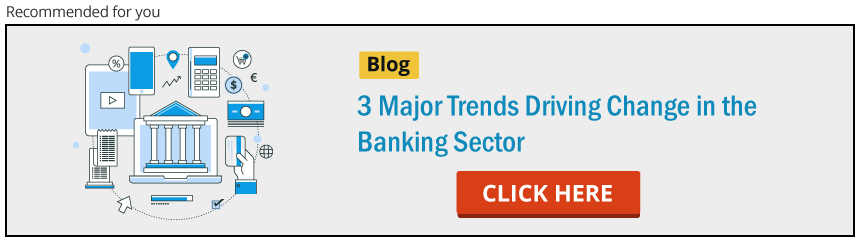 Trends Driving Change in the Banking Application Sector