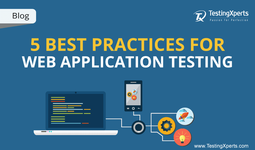 5 best practices for web application testing