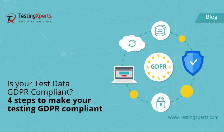 Is your Test Data GDPR Compliant? 4 Steps to Make your Testing GDPR Compliant