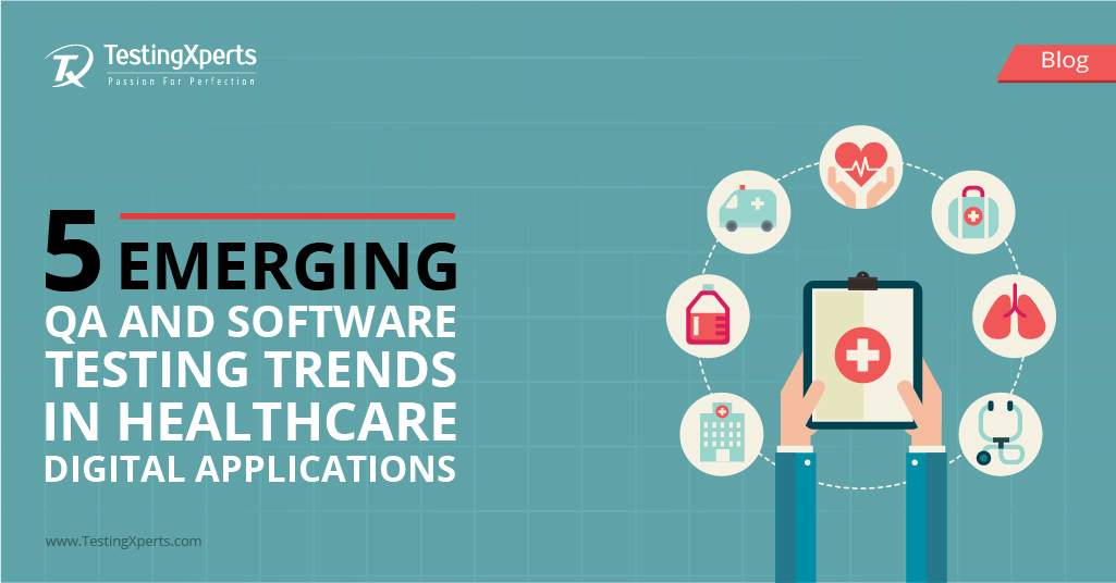 5 Emerging QA and Software Testing Trends in Healthcare Digital Applications