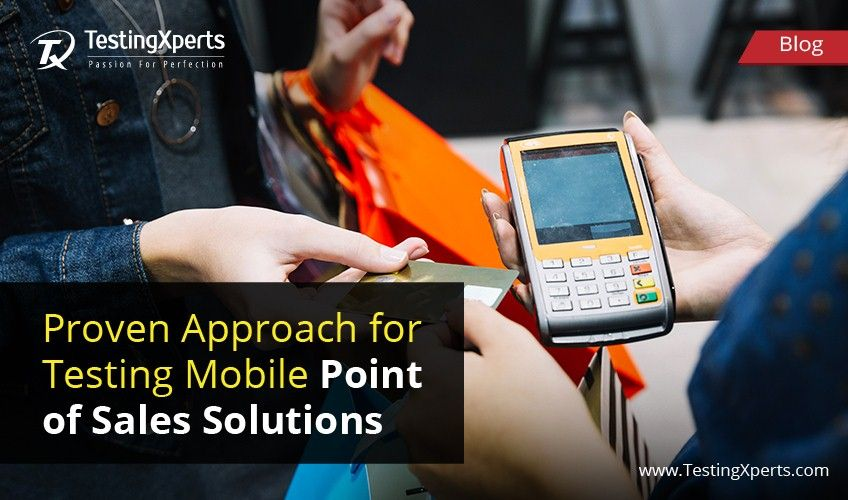 Proven Approach for Testing Mobile Point of Sales Solutions