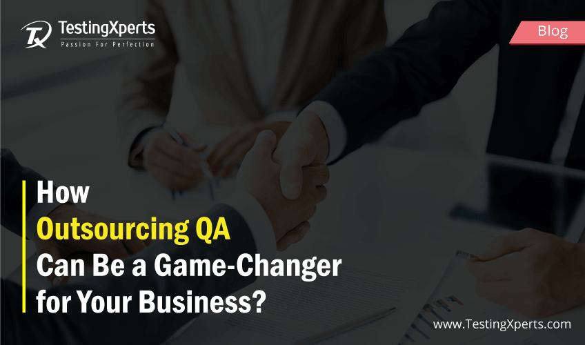 How Outsourcing QA Can Be a Game-Changer for Your Business