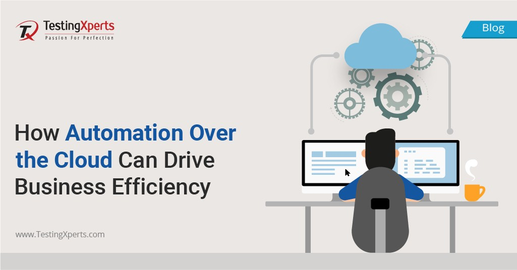 How Automation over the Cloud Can Drive Business Efficiency