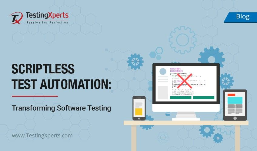 Scriptless Test Automation: Transforming Software Testing