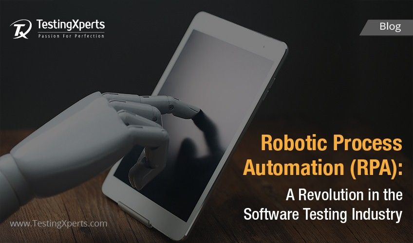 Robotic Process Automation (RPA): A Revolution in the Software Testing Industry