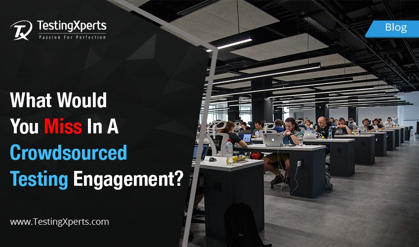 What would you miss in a Crowdsourced Testing Engagement