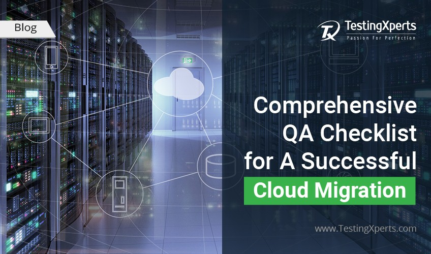 QA Testing Checklists for Successful Cloud Migration