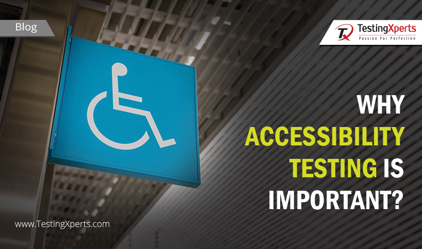 Why Accessibility Testing is Important