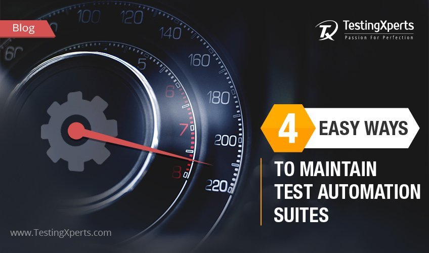 4 Easy Ways to Maintain Test Automation Suites