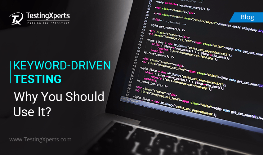 Keyword-driven testing: Why you should use it?
