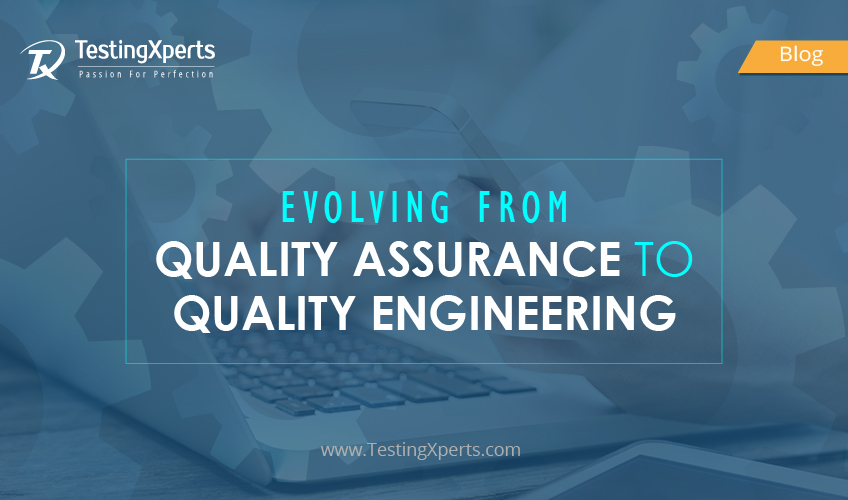 Quality Engineering Future of Quality Assurance