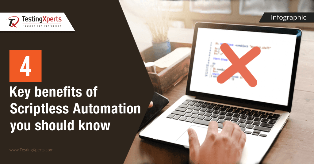 4 Key benefits of Scriptless Automation you should know
