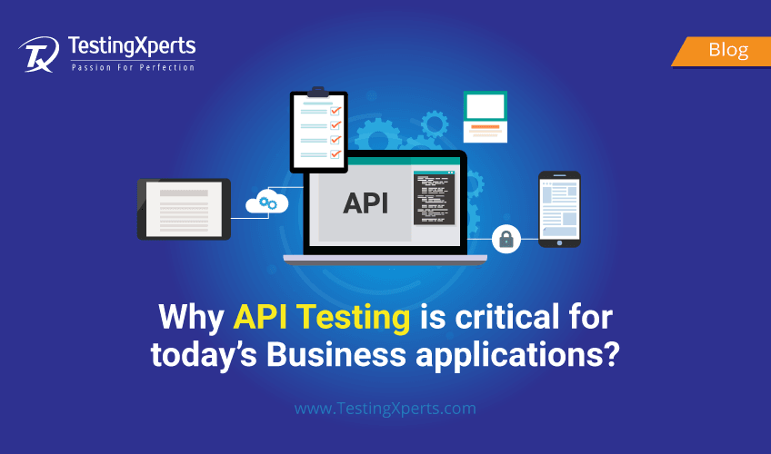 Why API testing is critical for today's Business applications?