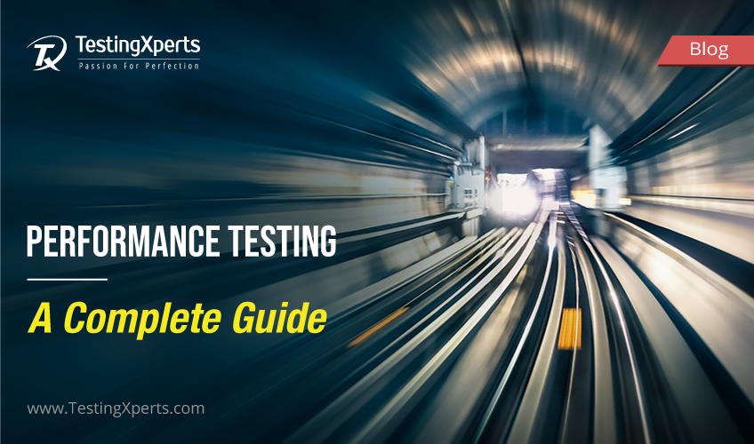Performance Testing – A Complete Guide
