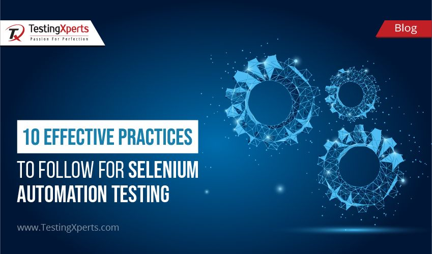 10 Effective Practices to Follow for Selenium Automation Testing