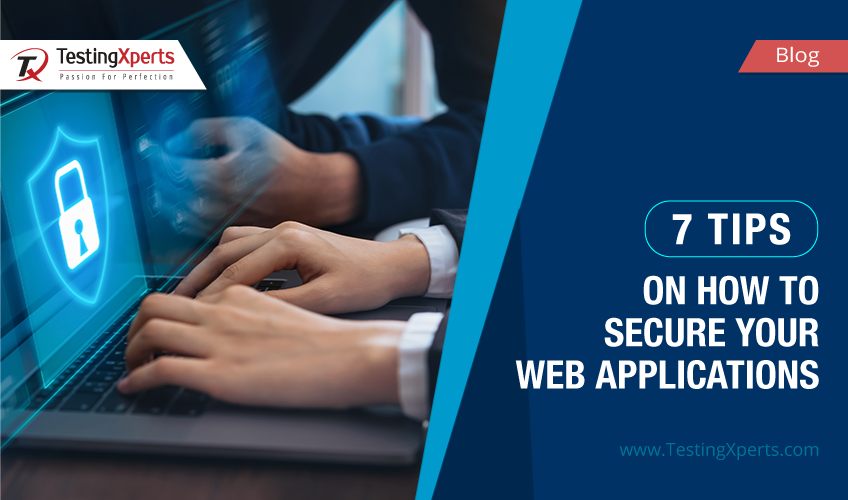 7 Tips on How to Secure your Web Applications