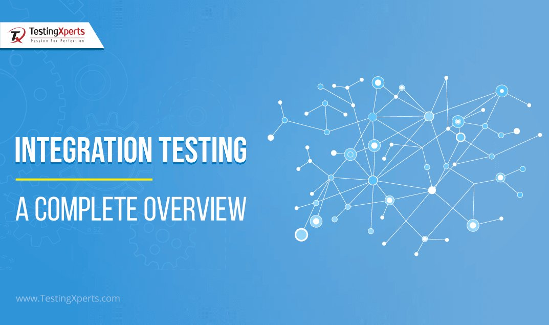 Integration Testing – A Complete Overview