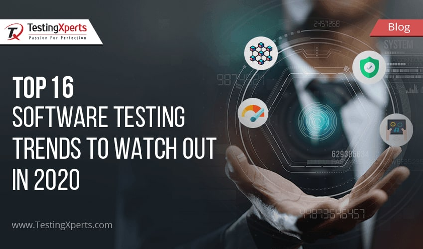 Top 16 Software Testing Trends to Watch Out in 2020