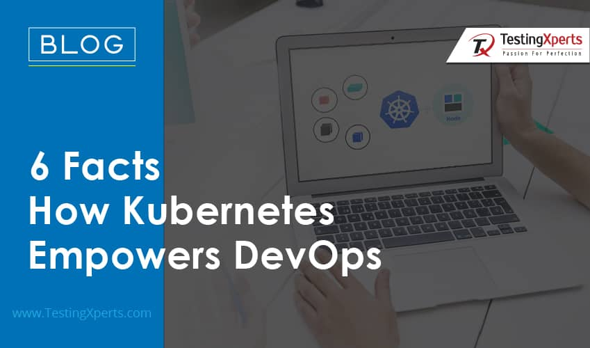 6 Facts How Kubernetes Empowers DevOps