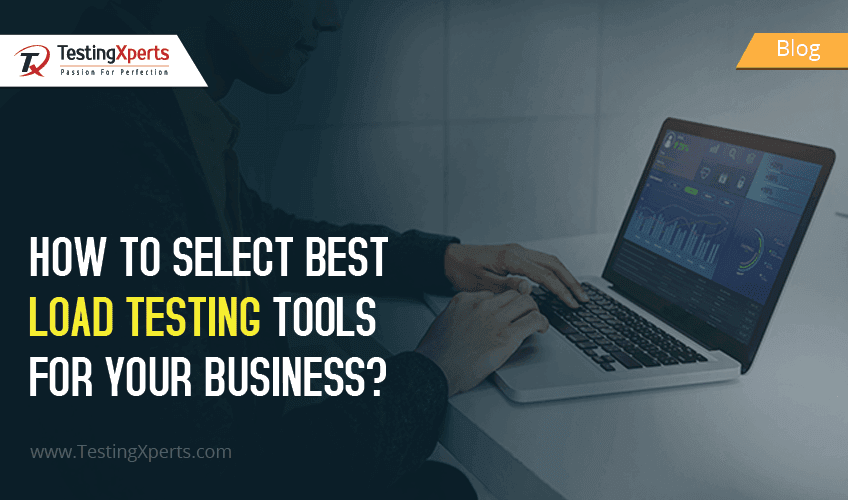 How to Select Best Load Testing Tools for your Business