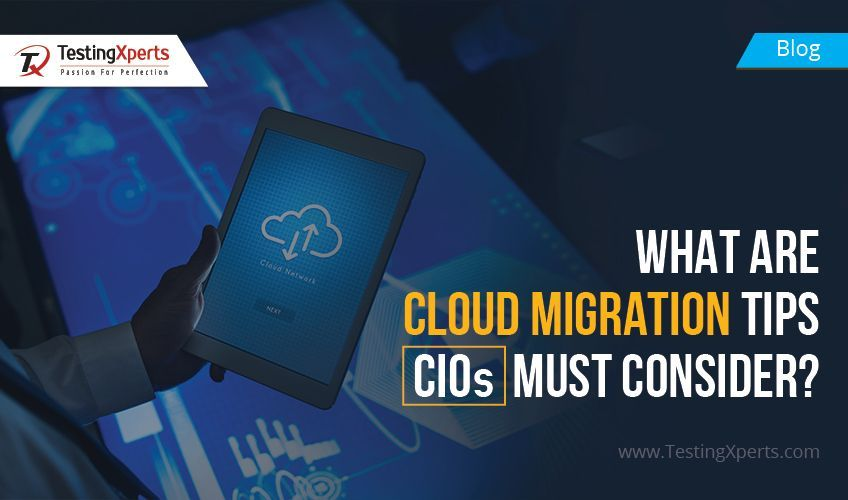What are Cloud Migration Tips CIOs Must Consider?