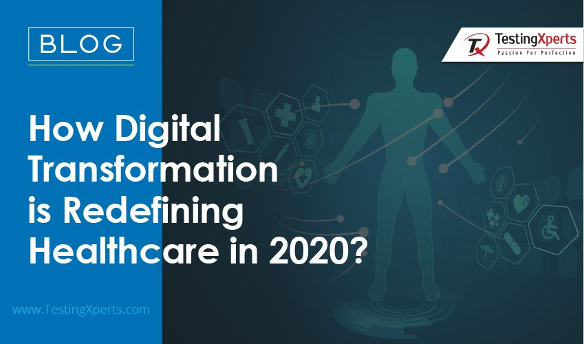 How Digital Transformation is Redefining Healthcare in 2020?