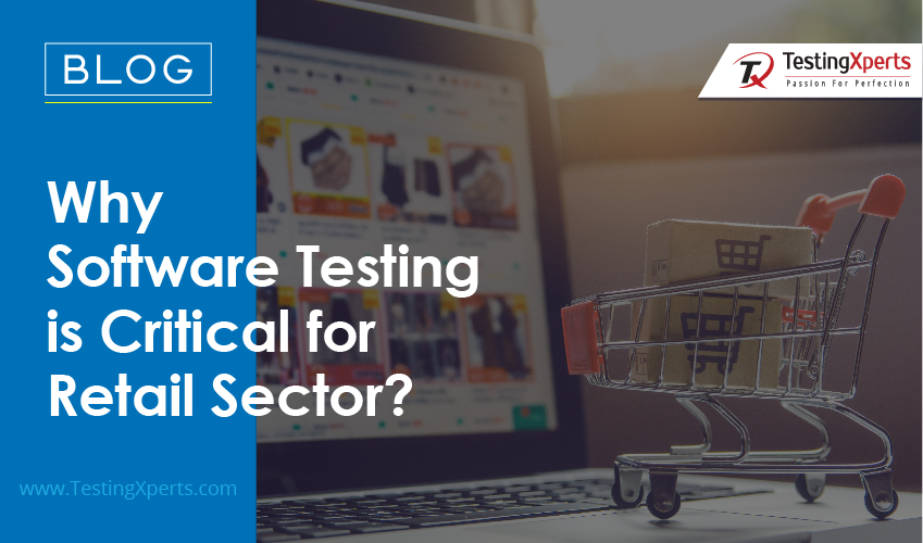 Why Software Testing is Critical for Retail Sector?