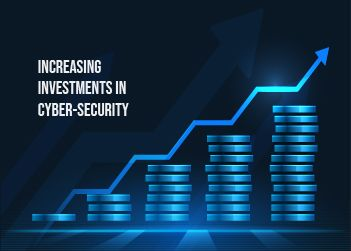Increasing Investments in Cyber Security