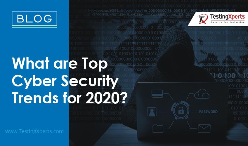 What are Top Cyber Security Trends for 2020?