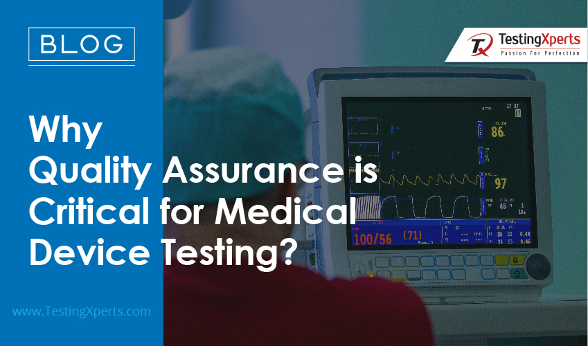 Why Quality Assurance is Critical for Medical Device Testing?